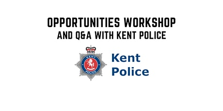 Opportunities Workshop and Q&A with Kent Police
