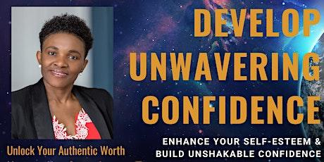 DEVELOP UNWAVERING CONFIDENCE IN 7 DAYS! tickets