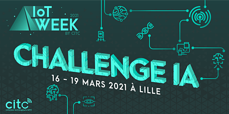 Challenge IA de l'IoT Week by CITC billets