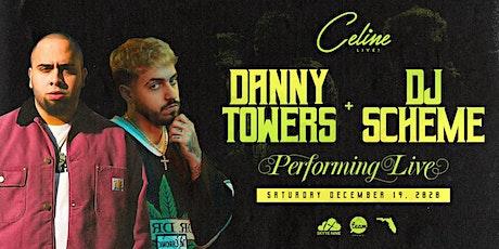DANNY TOWERS + DJ SCHEME LIVE tickets