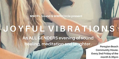 Joyful Vibrations: An evening of laughter and sound. tickets