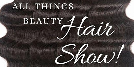All The Above Hair Studios Presents All Things Beauty Hair Show! tickets
