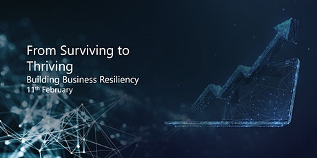 From Surviving to Thriving – Building Business Resiliency tickets
