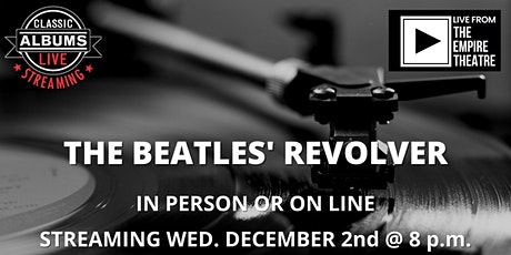 Classic Albums Live - The Beatles' Revolver tickets
