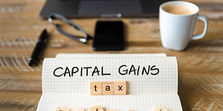 Capital Gains Tax Threat - What Can Be Done? tickets