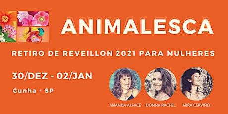 Animalesca - Retiro de Reveillon  2021 para Mulheres ingressos