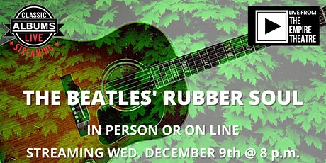 Classic Albums Live - The Beatles' Rubber Soul tickets