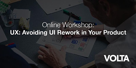 Online Workshop: UX: Avoiding UI Rework in your Product