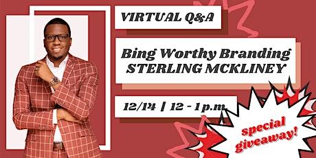 Binge Worthy Branding | Virtual Q&A with Sterling McKinley tickets