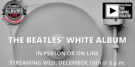 Classic Albums Live - The Beatles' White Album tickets