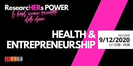 ResearcHERs POWER | Health & Entrepreneurship biglietti