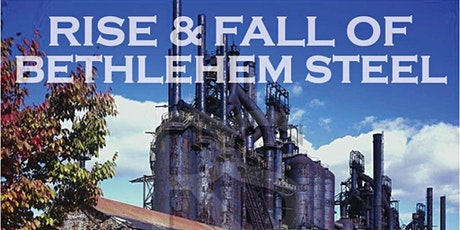 The Rise and Fall of Bethlehem Steel tickets