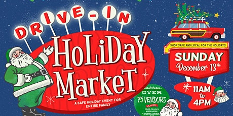 Drive-In Holiday Market tickets