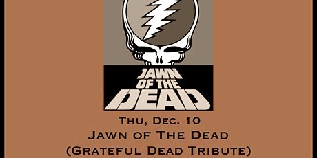 Jawn Of The Dead  (Grateful Dead tribute) - Tailgate Under The Tent Series tickets