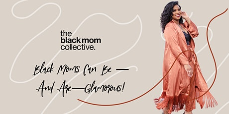 Black Moms Can Be — And Are—Glamorous! | Brand Launch Event tickets