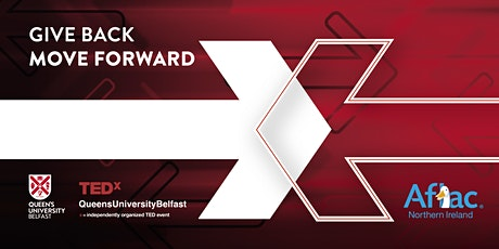 TEDxQueensUniversityBelfast, Give Back | Move Forward tickets