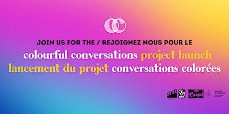 Colourful Conversations Launch | Lancement du projet conversations colorées tickets
