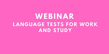 Webinar: Language tests for work and study tickets