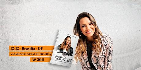 """Brasília: Lançamento do Meu Livro """"Restauração da Arte Cristã"""" Heloisa Rosa billets"""