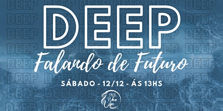 DEEP - Fase II - Pensando no Futuro tickets