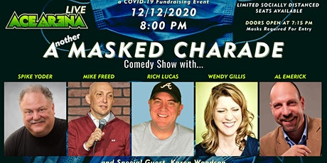 ACE ARENA LIVE: Another Masked Charade Comedy Show - Dec. 12th tickets
