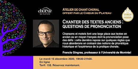 CHANTER DES TEXTES ANCIENS: QUESTIONS DE PRONONCIATION - WEBINAIRE tickets