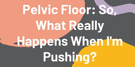 The Role of Your Pelvic Floor in Pushing & Early Postpartum Recovery tickets