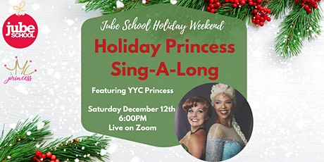 Jube School's Holiday Weekend: Holiday Princess Sing-A-Long tickets