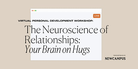 Workshop | The Neuroscience of Relationships: Your Brain on Hugs tickets