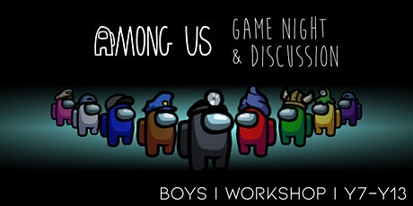 Among Us Game Night & Discussions - Boys Y7 - Y13 Tues 6-7:30pm (1 session) tickets