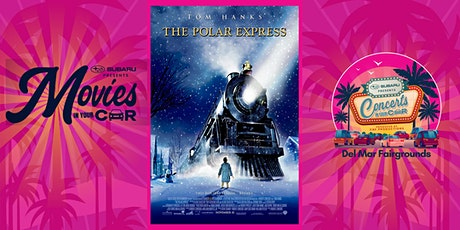 THE POLAR EXPRESS  -SUBARU Presents Movies In Your Car DELMAR tickets