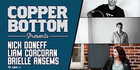 Copper Bottom Presents: Liam Corcoran, Nick Doneff & Brielle Ansems tickets