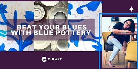 Beat Your Blues with Blue Pottery tickets