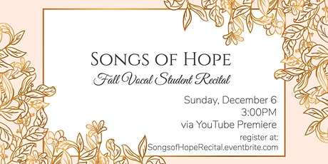 Songs of Hope : Fall Student Vocal  Recital tickets