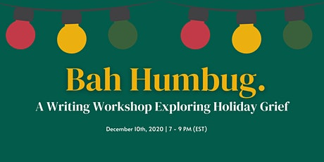 Bah Humbug: A Writing Workshop Exploring Holiday Grief tickets