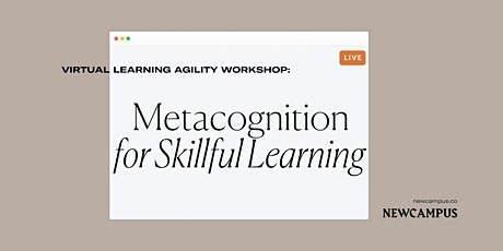 Learning Agility Workshop | Metacognition for Skillful Learning tickets