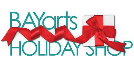 PRIVATE SHOPPING - BAYarts HOLIDAY SHOP tickets