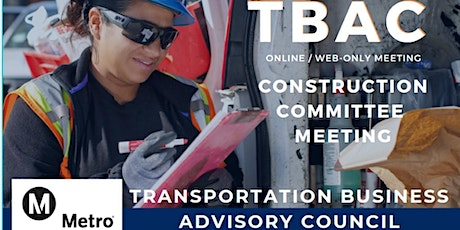 TBAC Construction Committee Meeting - WEB BASED / ONLINE MEETING ONLY tickets