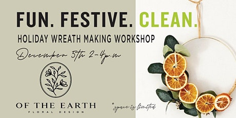 Holiday Wreath Workshop with Of The Earth Floral Design ZOOM tickets