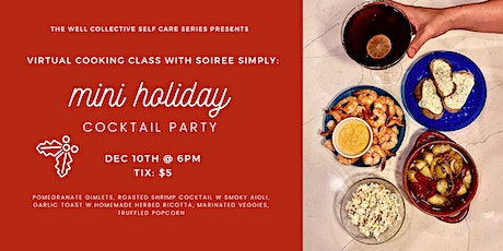Virtual Cooking Class with Simply Soiree: Mini Holiday Cocktail Party! tickets