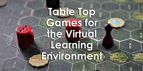 Table Top Games for the Virtual Learning Environment Tickets
