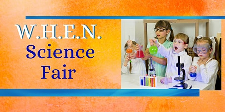W.H.E.N. Science Fair Registration tickets