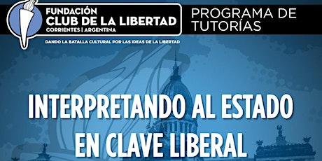 CLUB DE LA LIBERTAD - TUTORIAS - INTERPRETANDO AL ESTADO EN CLAVE LIBERAL entradas