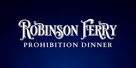 Prohibition Dinner at the Ferry tickets