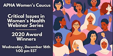 Critical Issues in Women's Health Webinar Series | 2020 Award Winners tickets