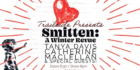 Catherine MacLellan & Tanya Davis - Smitten: A Winter Revue Feb. 13th - $30 tickets