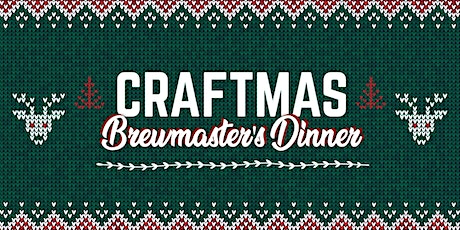A Very Merry CRAFTmas Brewmaster Dinner tickets