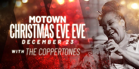 Motown Christmas Eve Eve with The Coppertones at Legacy Hall tickets