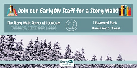 EarlyON Story Walk (December 1 - 1 Password Park, St. Thomas) tickets