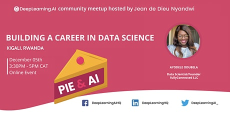 PIE & AI: Kigali –Building a Career in Data Science ingressos